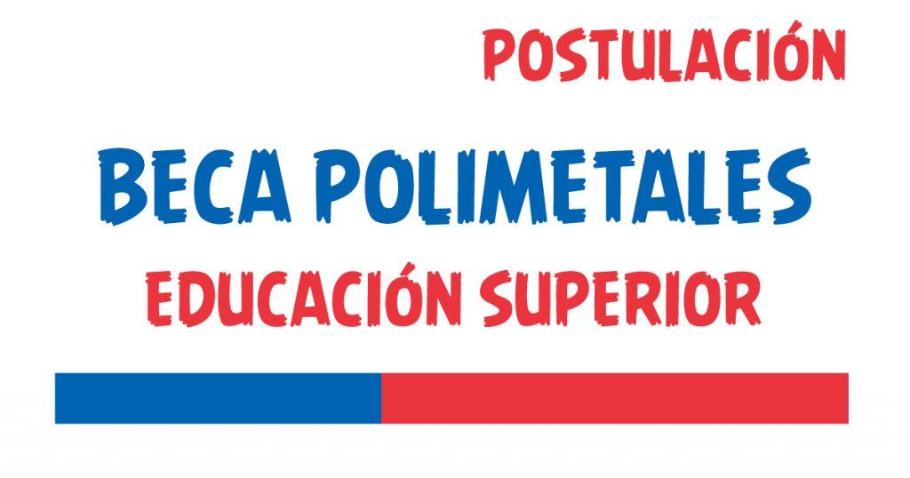 Beca Polimetales Educacion Superior