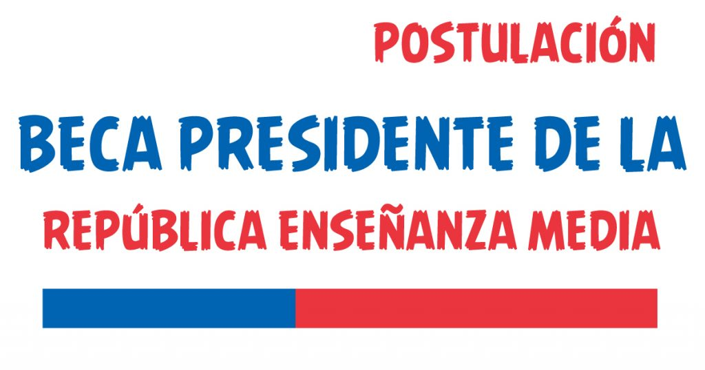 Beca Presidente de la Republica enseñanza media
